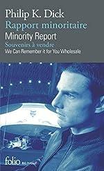 Rapport minoritaire/Minority Report - Souvenirs à vendre/We Can Remember It for You Wholesale de Philip K. Dick