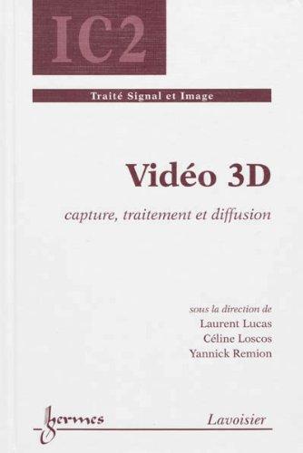 Vidéo 3D : Capture, traitement et diffusion