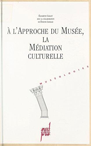 En ligne téléchargement À l'approche du Musée, la médiation culturelle epub, pdf