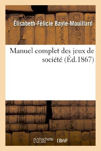 Manuel complet des jeux de société par Élisabeth-Félicie Bayle-Mouillard