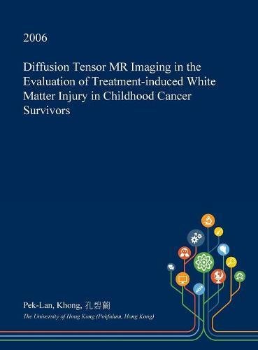 Diffusion Tensor MR Imaging in the Evaluation of Treatment-Induced White Matter Injury in Childhood Cancer Survivors Pek-systemen