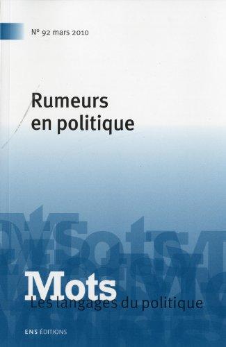 Mots, les langages du politique, N° 92, mars 2010 : Rumeurs en politique