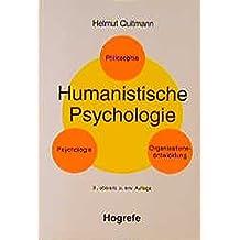 Humanistische Psychologie: Psychologie, Philosophie, Organisationsentwicklung