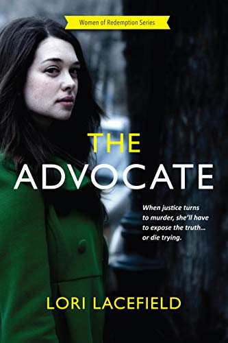 The Advocate [Women of Redemption Book 1] by Lori Lacefield
