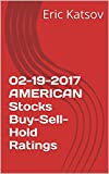 02-19-2017 AMERICAN Stocks Buy-Sell-Hold Ratings (Buy-Sell-Hold+stocks iPhone app) (English Edition)