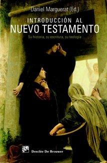 Introducción al Nuevo Testamento: Su historia, su escritura, su teología (Biblioteca Manual Desclée)