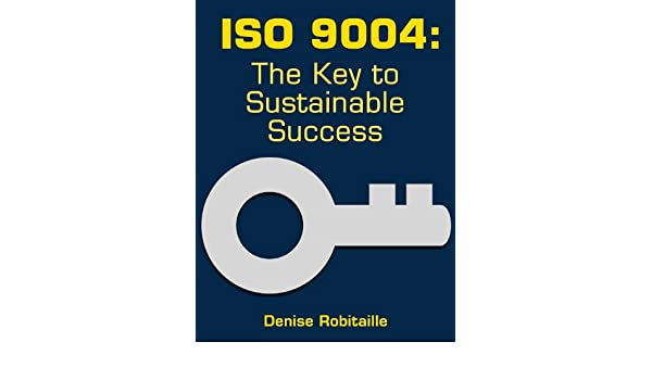 ISO 9004: The Key to Sustainable Success