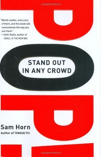 Pop!: Stand Out in Any Crowd by Sam Horn (2006-10-02)