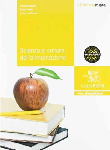 Scienza e cultura dell'alimentazione. Con tavole degli alimenti. Per le Scuole superiori. Con espansione online