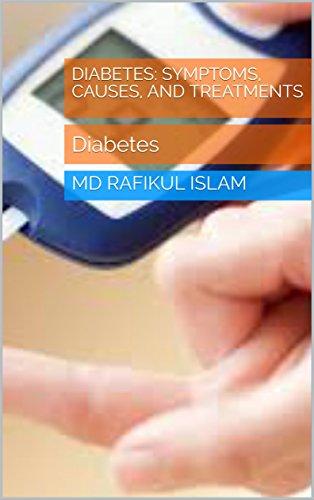 Diabetes: Symptoms, causes, and treatments: Diabetes (English Edition)