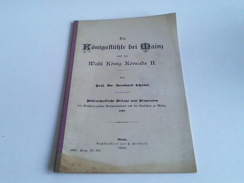 Die Königsstühle bei Mainz. und die Wahl König Konrads II.