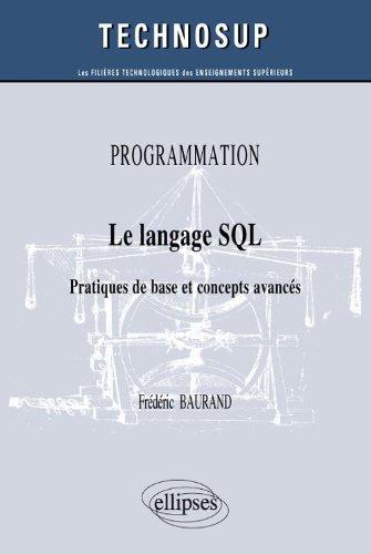 Le langage SQL - Pratiques de base et concepts avancés (niveau B) par Frédéric Baurand