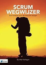 Scrum Wegwijzer: Een kompas voor de bewuste reiziger by Gunther Verheyen (2016-04-04)