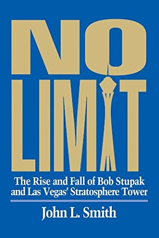 No Limit: The Rise and Fall of Bob Stupak and