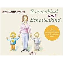 """Sonnenkind und Schattenkind: Eine inspirierende Geschichte zu """"Das Kind in dir muss Heimat finden"""" (German Edition)"""