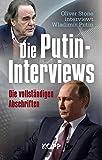 Die Putin-Interviews: Die vollständigen Abschriften - Oliver Stone