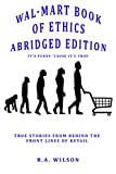 Image de Wal-Mart Book of Ethics: Abridged Edition: Funny but True Stores from the Crazy World of R
