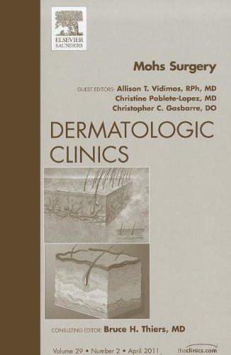 Mohs Surgery, An Issue of Dermatologic Clinics, 1e (The Clinics: Dermatology)