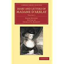Diary and Letters of Madame d'Arblay: Volume 5: Edited by her Niece