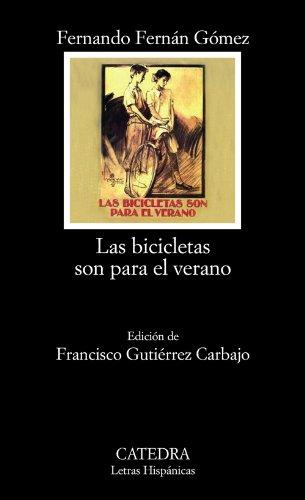 Las bicicletas son para el verano (Letras Hispánicas) por Fernando Fernán Gómez