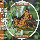 Songtexte von Bomb the Bass - Unknown Territory