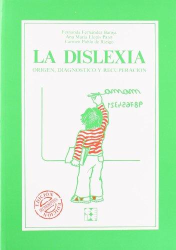 La dislexia: Origen, diagnóstico y recuperación (Educación especial y dificultades de aprendizaje)