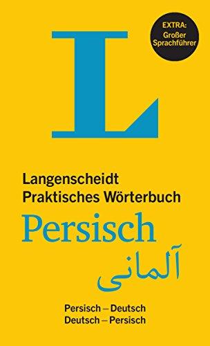 Langenscheidt Praktisches Wörterbuch Persisch - Farsi und Dari: Persisch-Deutsch / Deutsch-Persisch (Langenscheidt Praktische Wörterbücher)