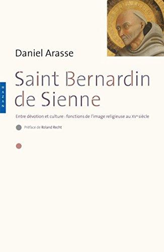 Saint-Bernardin de Sienne. Entre dévotion et culture : fonction de l'image religieuse au XVe siècle par Daniel Arasse