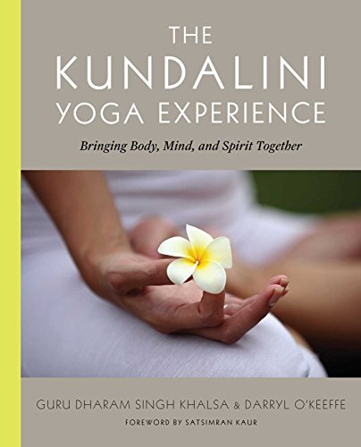 The Kundalini Yoga Experience: Bringing Body, Mind, and Spirit Together (English Edition) por Dharma Singh Khalsa M.D.