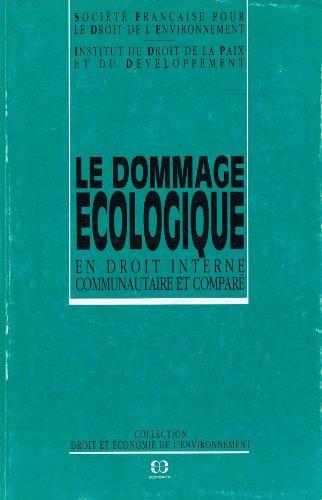 Le dommage écologique en droit interne communautaire et comparé par Collectif