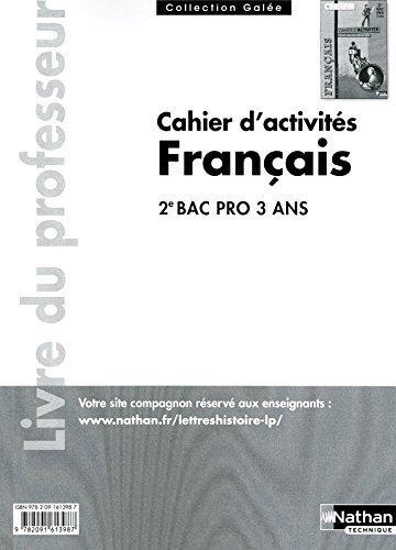 Français Cahiers d'activités 2e Bac Pro - Livre du professeur de Bruno Benoit (22 juillet 2011) Broché