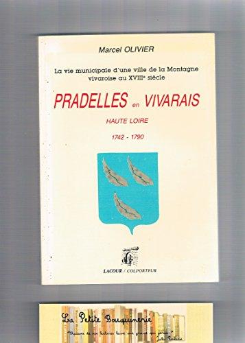 Pradelles en Vivarais : La vie municipale d'une ville de la montagne vivaroise au XVIIIe siècle (Colporteur)