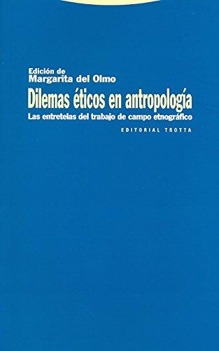 Dilemas éticos en antropología: Las entretelas del trabajo de campo etnográfico (Estructuras y Procesos. Antropología)