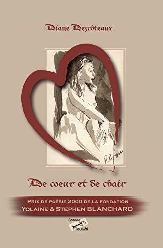 De cœur et de chair: Poèmes d'amour par Diane Descôteaux