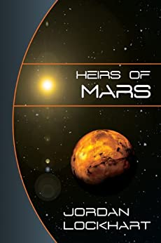 Heirs of Mars (English Edition) di [Lockhart, Jordan]