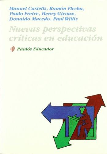 Nuevas Perspectivas Criticas En Educacion (Paidos Educador) por Manuel Castells