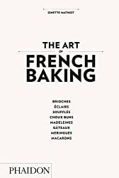 The Art of French Baking by Ginette Mathiot (2011-11-01)