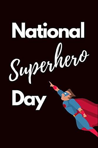 National Superhero Day: April 28th Celebrate Role Models Journal:  This is a Blank Lined Diary that makes a perfect National Superhero Day gift for ... pages, a convenient size to write things in.
