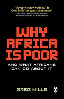 Why Africa is Poor: And what Africans can do about it par [Mills, Greg]