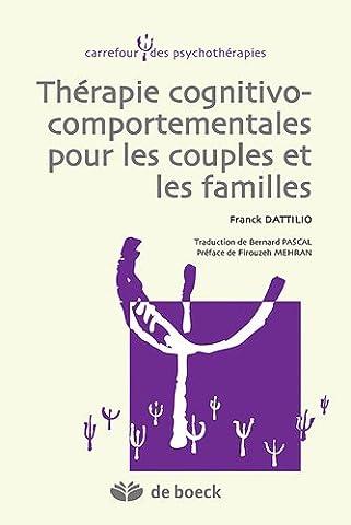 Thérapies cognitivo-comportementales pour les couples et les familles
