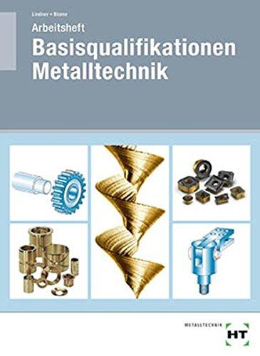 Arbeitsheft Basisqualifikationen Metalltechnik