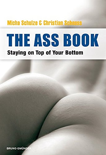The Ass Book: Staying on Top of Your Bottom