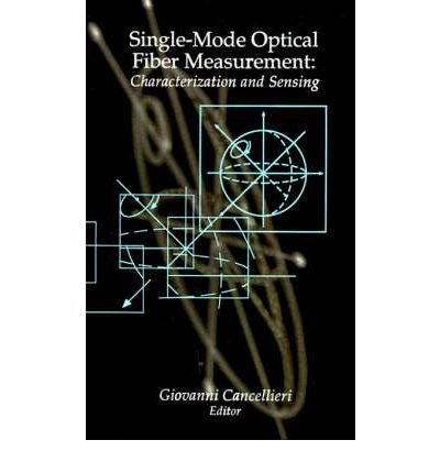 [(Single-mode Optical Fiber Measurement: Characterization and Sensing)] [Author: G. Cancellieri] published on (December, 1993)
