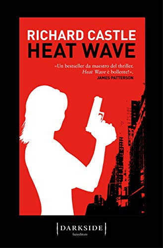 Heat Wave (Nikki Heat - edizione italiana Vol. 1)
