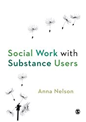 Social Work with Substance Users by Anna Nelson (2011-11-09)