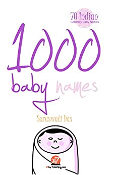 1000 Baby Names: Includes 70 Indian celebrity baby names (English Edition) di [Das, Saraswati]
