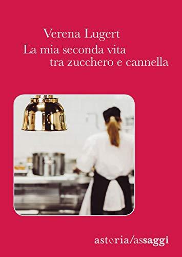 La mia seconda vita tra zucchero e cannella (Italian Edition)