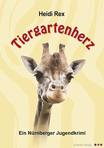 Tiergartenherz. Ein Nürnberger Jugendkrimi.