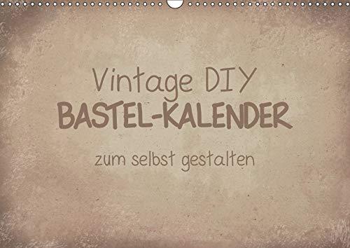 Vintage DIY Bastel-Kalender (Wandkalender 2019 DIN A3 quer): Gestalte deinen Kalender im Vintage-Stil. (Monatskalender, 14 Seiten ) (CALVENDO Hobbys)