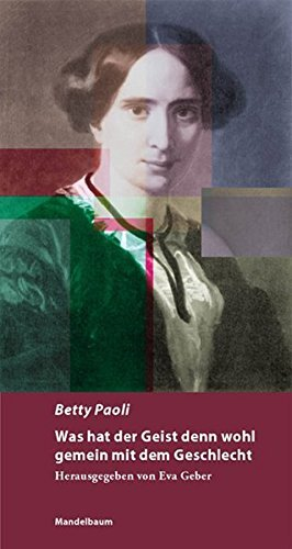 Was hat der Geist denn wohl gemein mit dem Geschlecht (Auf-Edition) by Betty Paoli (2002-06-01)